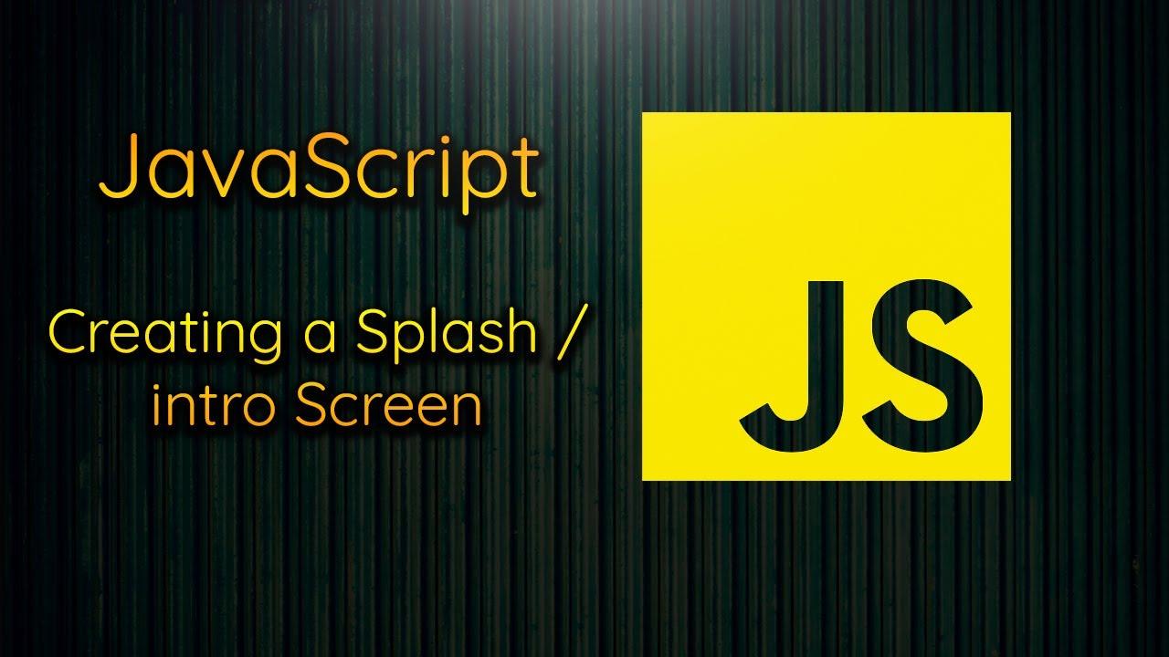 Creating A Simple Website Intro Screen (Splash Screen) Using HTML / CSS / Vanilla JavaScript