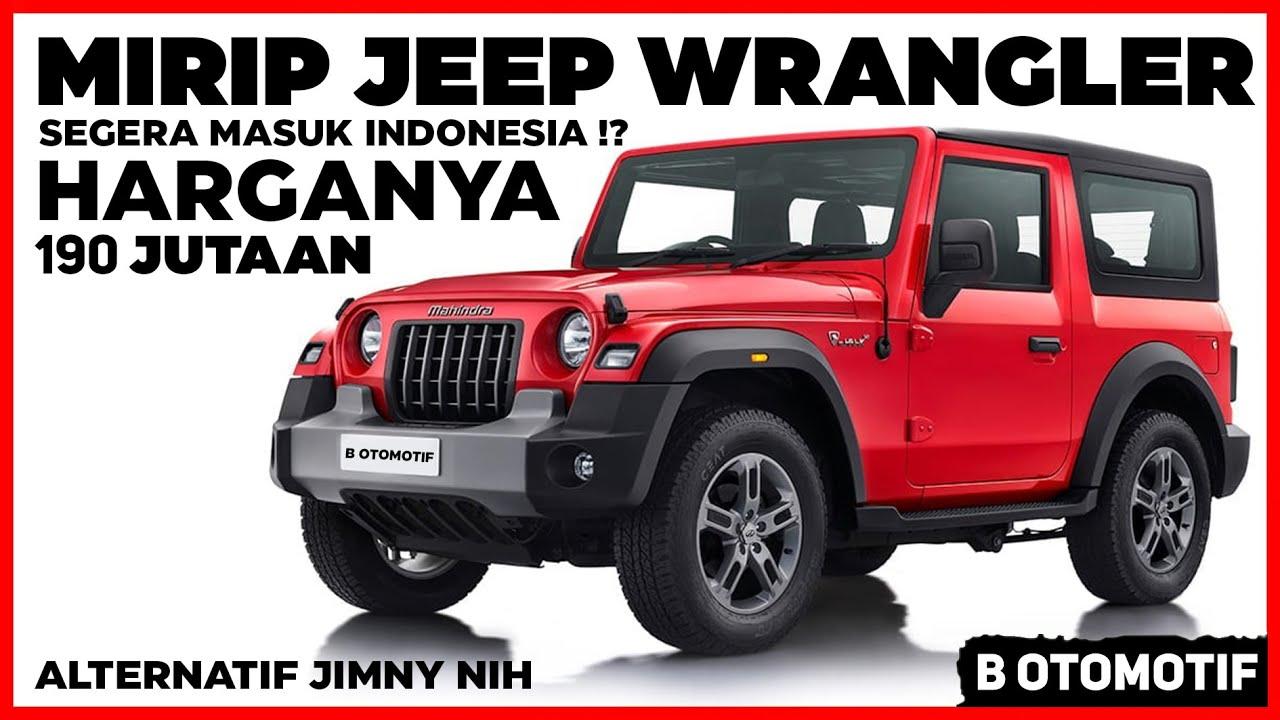 Mirip Jeep Wrangler Rubicon, Mobil ini Segera Masuk Indonesia dengan Harga 190 Jutaan !?