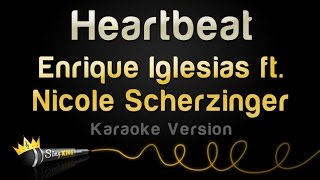 Enrique Iglesias ft. Nicole Scherzinger - Heartbeat (Karaoke Version)