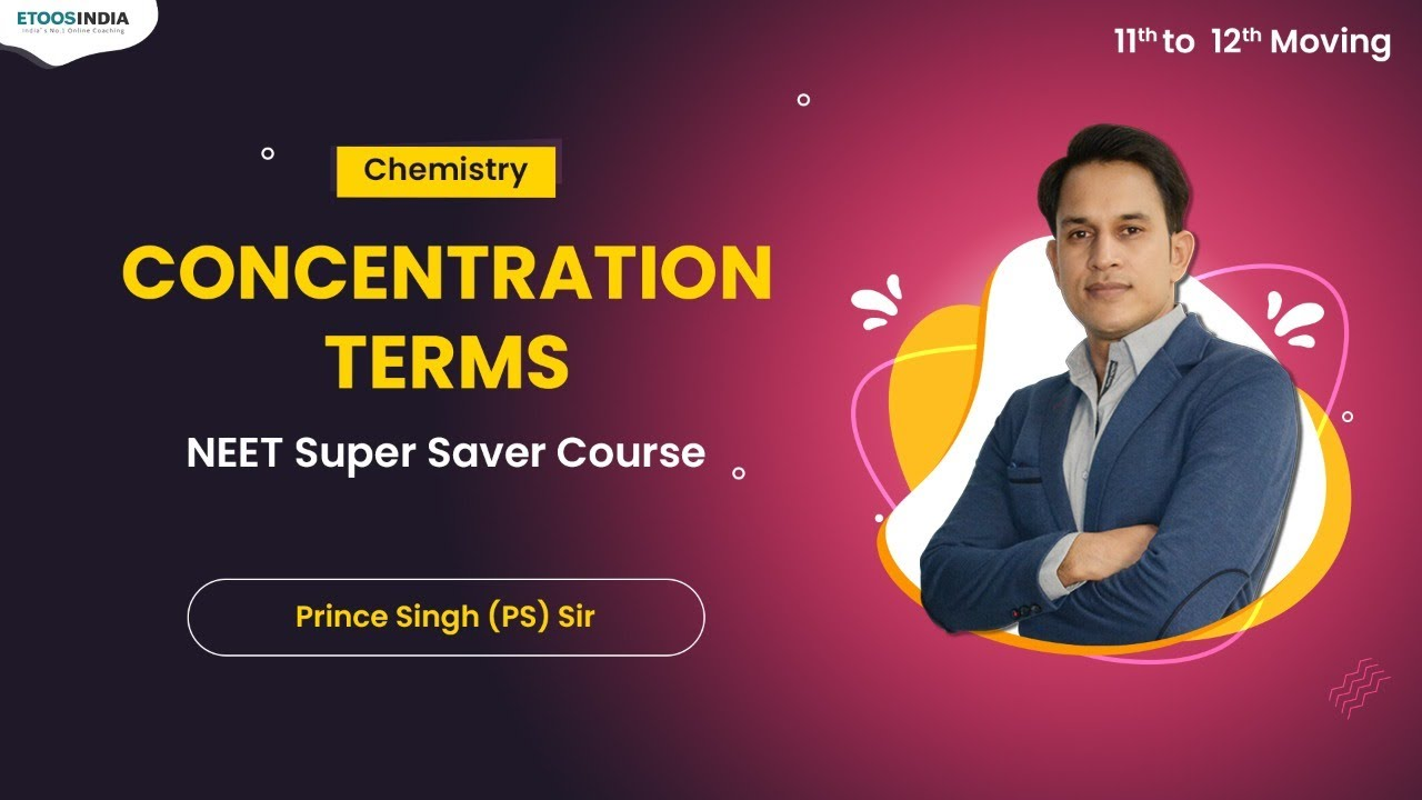 Concentration Terms   NEET Super Saver Course (11 to 12th Moving)   Chemistry by PS Sir   Etoosindia