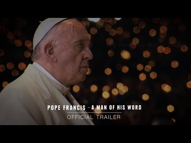 POPE FRANCIS - A MAN OF HIS WORD - Official Trailer - In Theaters May 18