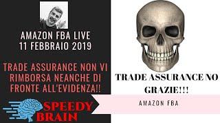 SPEEDY BRAIN AMAZON FBA ITALY LIVE   TRADE ASSURANCE? EVITATELA COME LA PESTE! CORSO AMAZON FBA