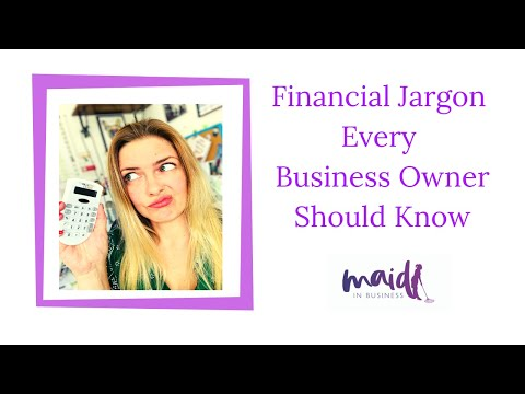 Financial Jargon All Business Owners Should Know | Maid In B