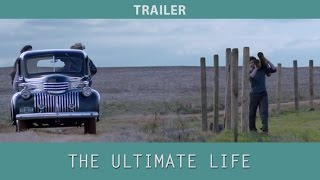 The Ultimate Life (2013) Trailer