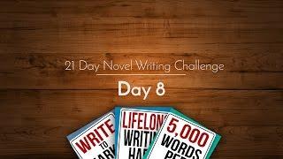 21 Day Novel Writing Challenge Day 8