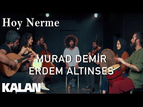 Murad Demir \u0026 Erdem Altınses - Hoy Nerme [ Official Music Video © 2019 Kalan Müzik ]