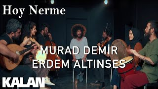 Murad Demir & Erdem Altınses - Hoy Nerme [ Official Music Video © 2019 Kalan Müzik ]