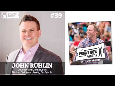 #39: Giftology with John Ruhlin: Radical Giving and Loving On People