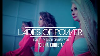 Ladies Of Power - Cicha Kobieta (Official Music Video)