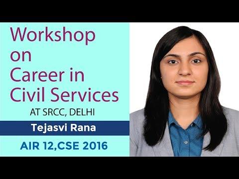 Workshop on Career in Civil Services at SRCC, Delhi by Tejasvi Rana, AIR 12,  CSE 2016