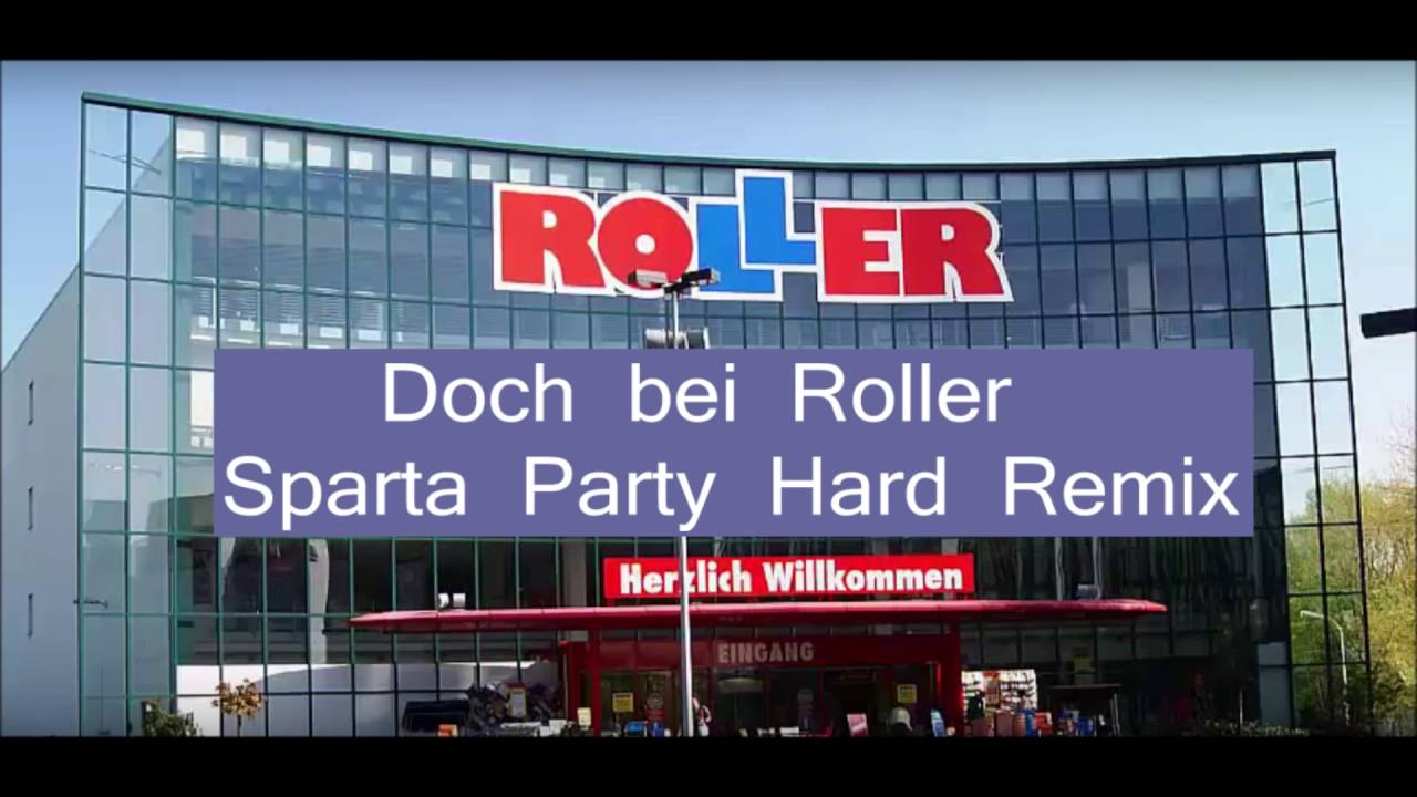 Old doch bei roller party hard sparta remix youtube for Kuchenblock bei roller