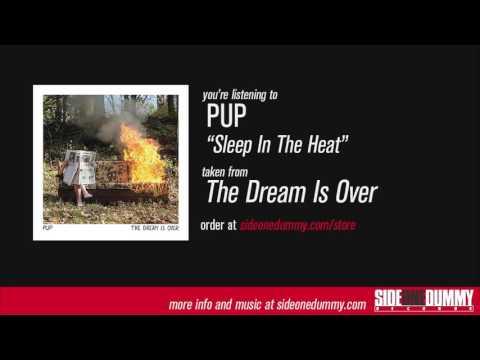 PUP - Sleep In The Heat
