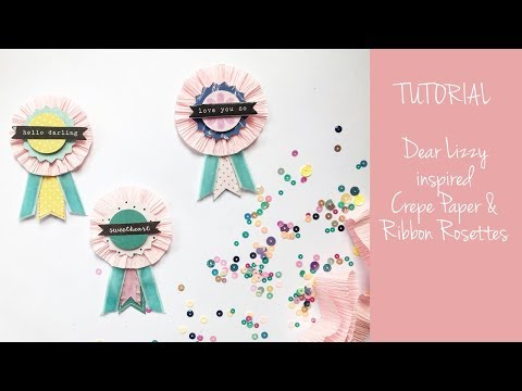 Tutorial: Dear Lizzy Inspired Crepe Paper & Ribbon Rosettes