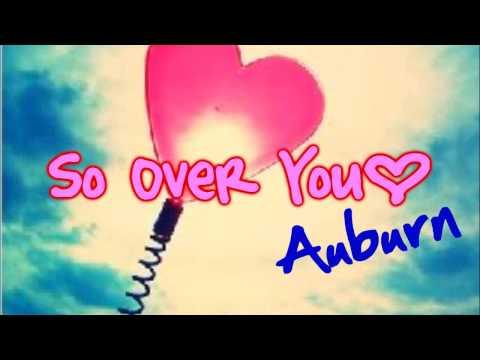 (REQ) Auburn - So Over You [W/Lyrics&DownloadLink!]
