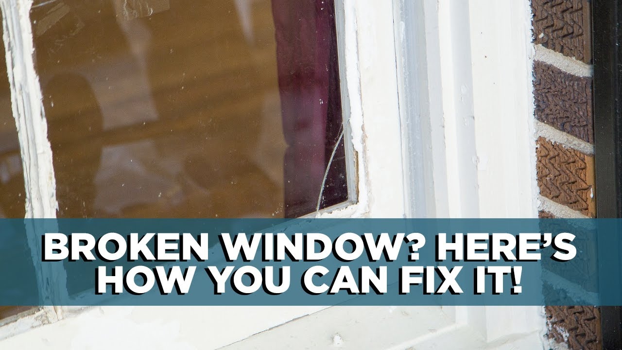 How To Replace A Broken Window Pane You