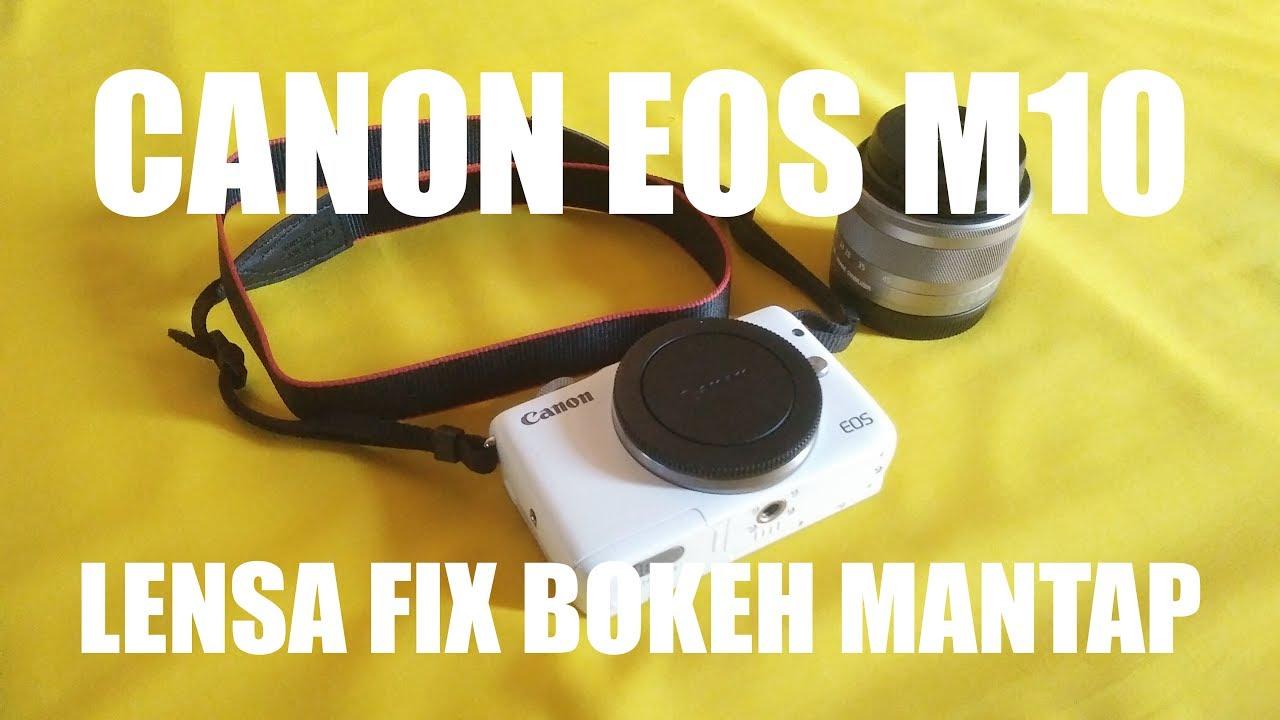 Canon Eos M10 Pake Lensa Dslr Fix 50mm F18 Bokeh Mantap Kamera 1 Yongnuo Yn50mm For Nikon