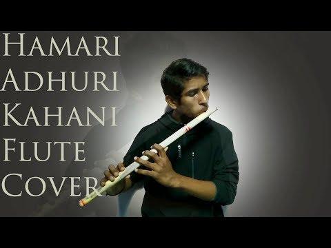 Hamari Adhuri Kahani flute cover | Instrumental | Shivam Tiwari |Arijit Singh