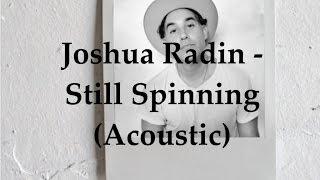 Joshua Radin - Still Spinning (Acoustic Lyric Video)