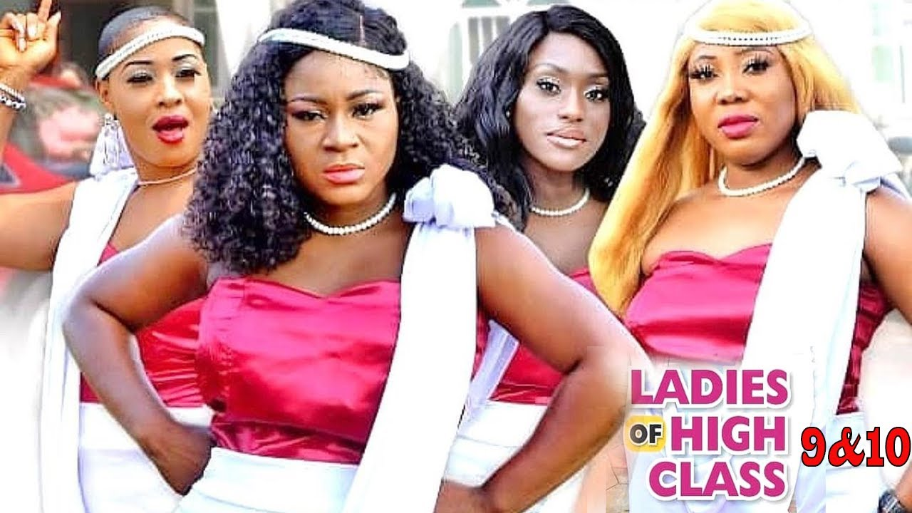 LADIES OF HIGH CLASS SEASON 10 {NEW HIT MOVIE} - 2020 LATEST NIGERIAN NOLLYWOOD MOVIE
