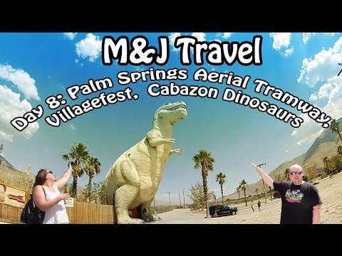 Disneyland Roadtrip DAY 8: Palm Springs, CA (Cabazon Dinosaurs | Aerial Tramway | Villagefest)