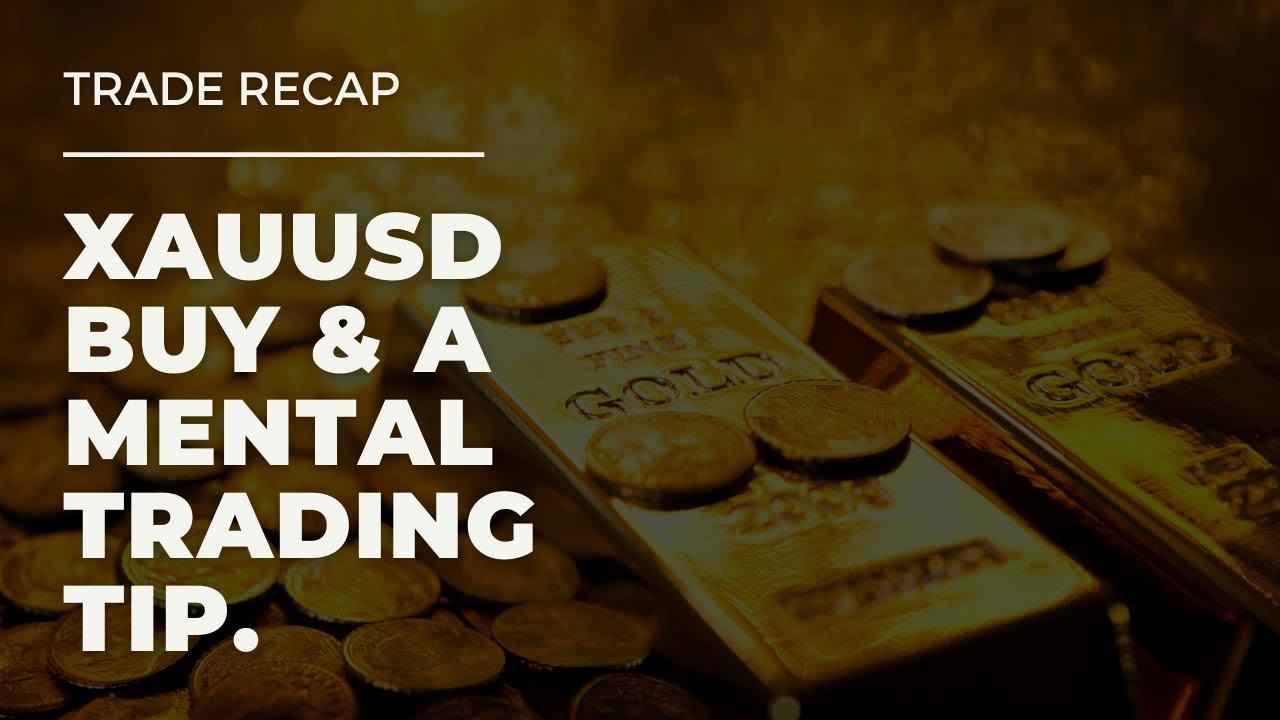 XAUUSD Buy PROFIT Recap & A Trading Mindset Tip!