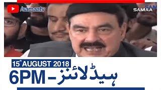 Samaa Headline | 6 PM | SAMAA TV | 15 August 2018