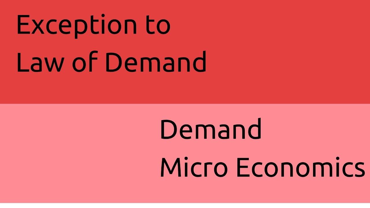 Microeconomics Exceptions to Demand