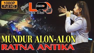 Download lagu MUNDUR ALON ALON Ratna Antika NEW L PAS