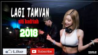 DJ EMANG LAGI TAMVAN siti badriah AKIMILAKU AISYAH REMIX 2018