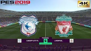 PES 2019 (PC) Cardiff City vs Liverpool | REALISTIC PREMIER LEAGUE PREDICTION | 21/4/2019 | 4K 60FPS