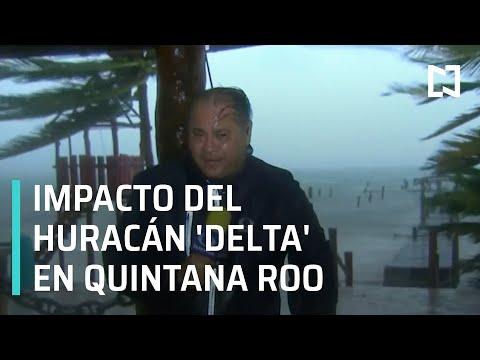 Impacto del Huracán 'Delta' en Quintana Roo - Despierta