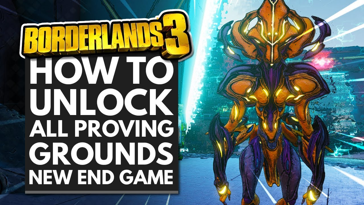 Borderlands 3 | How To Unlock The Proving Grounds End Game Activity