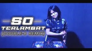Download lagu POP MANADO | SO TERLAMBAT REMIX | FULL BASS 2020 ( DOUBLE B )