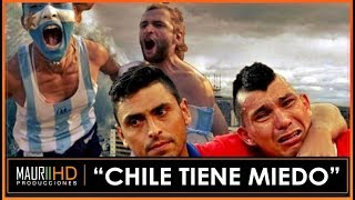 """Chile tiene miedo"" - Final Chile v/s Argentina"