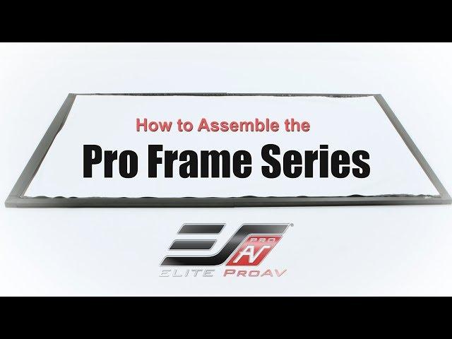 Elite ProAV Pro Frame Series Assembly Video