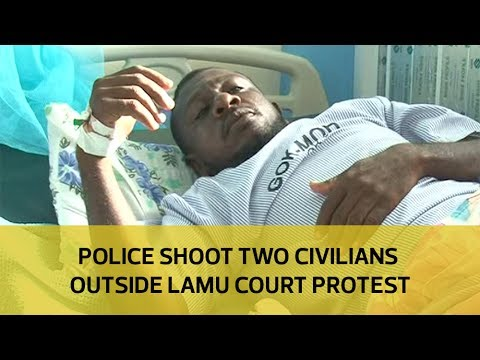 Police shoot two civilians outside Lamu court protest