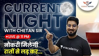 11:00 PM - Current Night with Chetan sir | Railways Exam