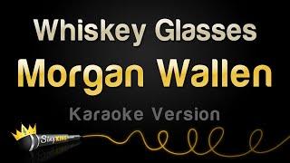 Morgan Wallen - Whiskey Glasses (Karaoke Version)