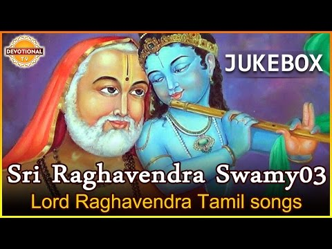 Sri Raghavendra Swamy Tamil Devotional Songs   Guru Raghavendra Songs Jukebox - 3   Devotional TV