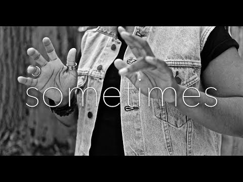 Sometimes, by Be Steadwell