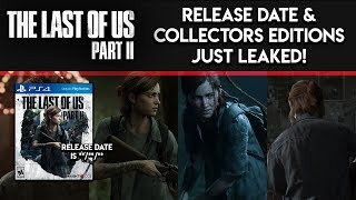 The Last Of Us 2 - Release Date And Collectors Editions Leaked!  The Last Of Us