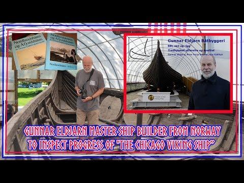 """the Viking Ship"" Gunnar Eldjarn Master Ship Builder from Norway to inspect progress of"