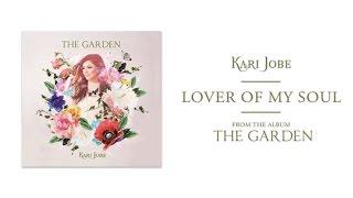 Kari Jobe - Lover Of My Soul (Audio)