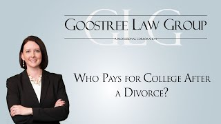 Goostree Law Group Video - Who Pays for College After a Divorce?