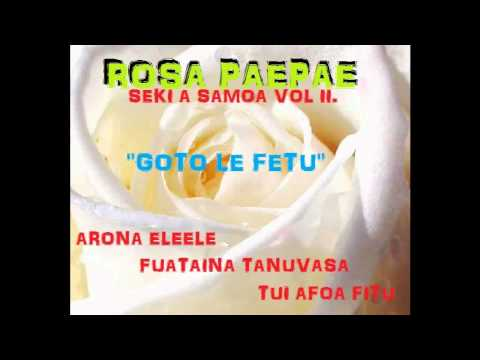 Rosa Paepae - Goto le fetu snippet - Seki a Samoa Vol II