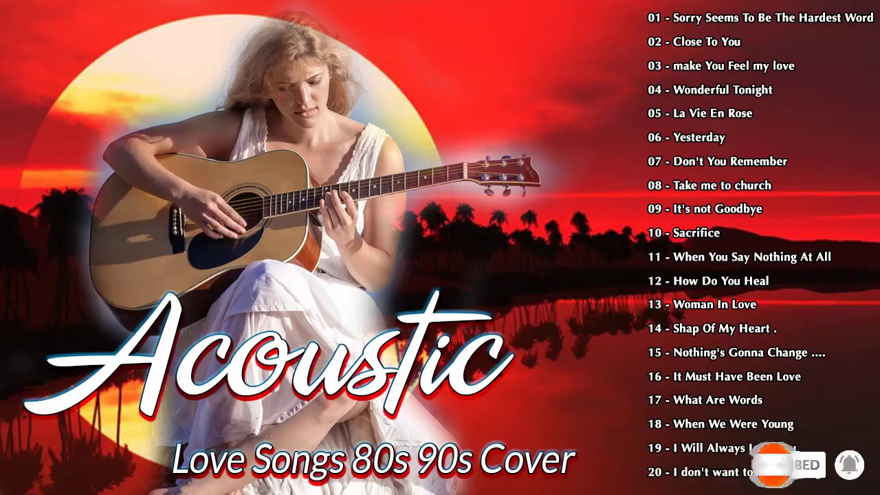 Soft Old Acoustic Love Songs Romantic English Acoustic Cover Of Popular Songs 80s 90s Of All Time Youtube
