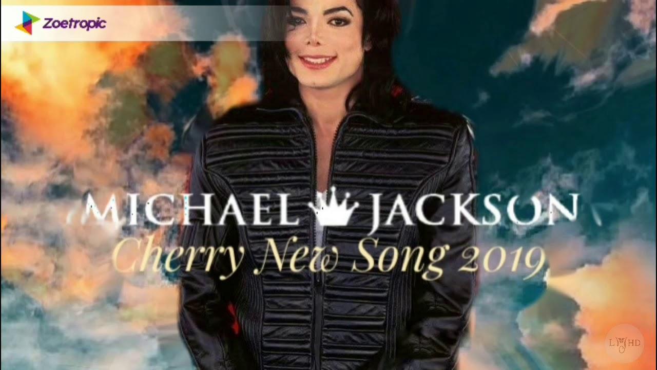Michael Jackson Cherry (New Song 2019) || LMJHD