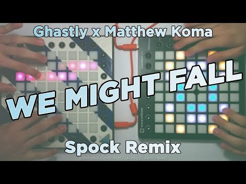 Ghastly x Matthew Koma - We Might Fall (Spock Remix) [Launchpad PRO+MK2 Project File]
