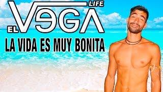 EL VEGA LIFE ☀ LA VIDA ES MUY BONITA (Videoclip)