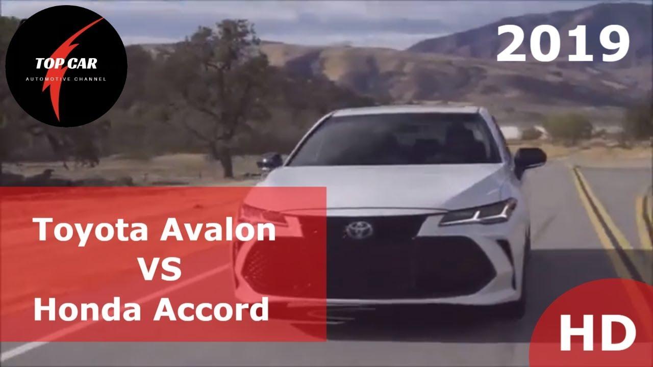 2019 Toyota Avalon Vs 2018 Honda Accord Top Car